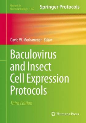 Baculovirus and Insect Cell Expression Protocols 2016 (Hardcover, 3rd Revised edition): David W. Murhammer