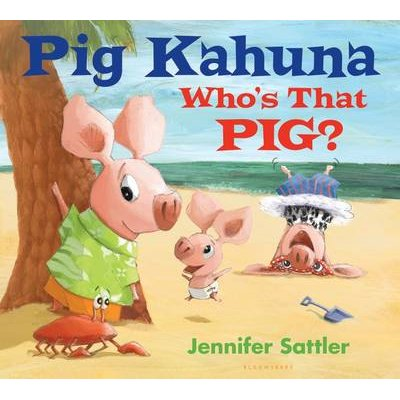 Pig Kahuna: Who's That Pig? (Board book): Jennifer Sattler