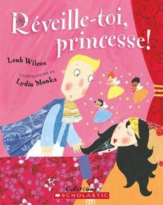 R?veille-Toi, Princesse! (French, Paperback): Leah Wilcox
