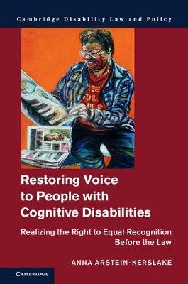 Restoring Voice to People with Cognitive Disabilities - Realizing the Right to Equal Recognition before the Law (Hardcover):...