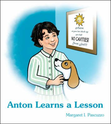 Anton Learns a Lesson (Paperback): Margaret I. Pascuzzo