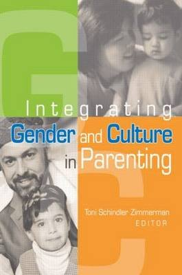 Integrating Gender & Culture in Parenting (Paperback): Toni Schindler Zimmerman