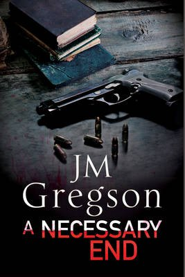 A Necessary End: A Percy Peach Police Procedural (Large print, Hardcover, Large type edition): J.M. Gregson