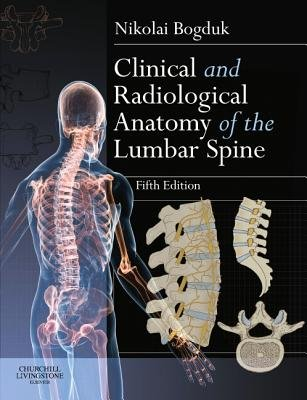 Clinical and Radiological Anatomy of the Lumbar Spine (Paperback, 5th Revised edition): Nikolai Bogduk