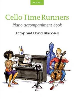 Cello Time Runners Piano Accompaniment Book (Sheet music): Kathy Blackwell, David Blackwell