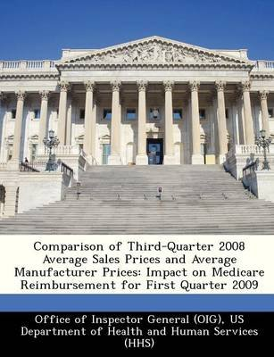 Comparison of Third-Quarter 2008 Average Sales Prices and Average Manufacturer Prices - Impact on Medicare Reimbursement for...