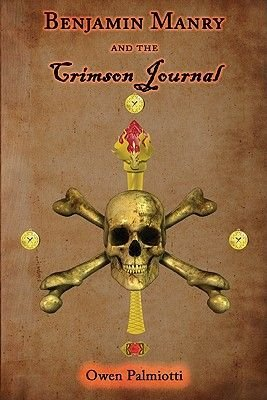 Benjamin Manry and the Crimson Journal - Book Two of the Adventures of Benjamin Manry (Paperback): Owen Palmiotti