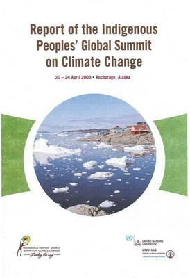 Report of the Indigenous Peoples - Global Summit on Climate Change (Paperback): Mclean, Kirsty Galloway
