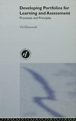 Developing Portfolios for Learning and Assessment - Processes and Principles (Electronic book text): Val Klenowski