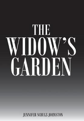 The Widow's Garden (Hardcover): Jennifer Schulz-Johnston