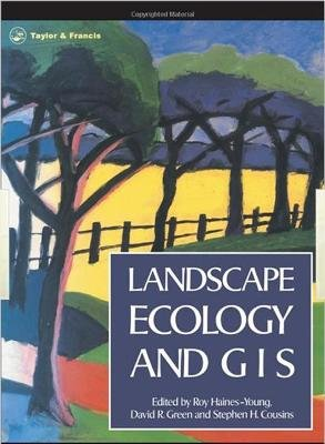 Landscape Ecology and Geographical Information Systems (Paperback, Revised): R.H.Haines- Young, David R. Green, S. H. Cousins