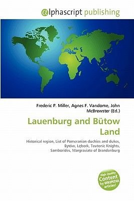 Lauenburg and Butow Land (Paperback): Frederic P. Miller, Agnes F. Vandome, John McBrewster