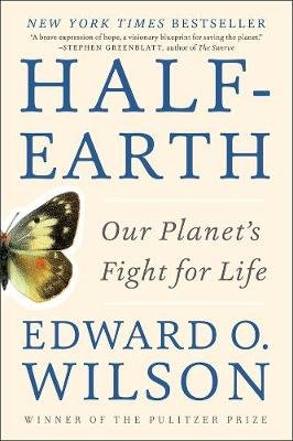 Half-Earth - Our Planet's Fight for Life (Paperback): Edward O. Wilson