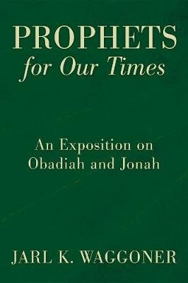 Prophets for Our Time (Hardcover): Jarl K. Waggoner