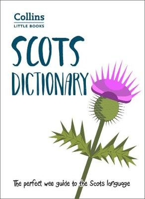 Scots Dictionary - The Perfect Wee Guide to the Scots Language (Paperback, Edition): Collins Dictionaries, Collins Books