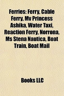 Ferries - Cruiseferries, Ferry Classes, Ferry Stubs, Lists of Ferries, Lists of Ferry Routes, Military Bridges and Ferries,...