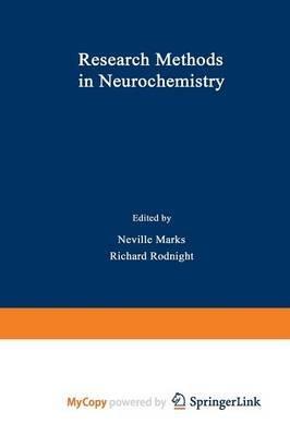 Research Methods in Neurochemistry (Paperback): Neville Marks
