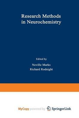 Research Methods in Neurochemistry (Paperback): Neville Marks