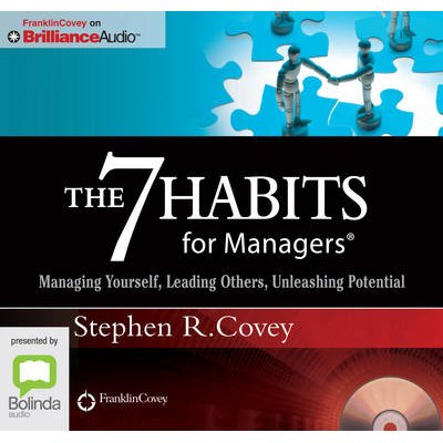 The 7 Habits For Managers - Managing Yourself, Leading Others, Unleashing Potential (Standard format, CD, Unabridged edition):...
