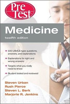 Medicine PreTest Self-assessment and Review (Paperback, 12th Revised edition): Robert S Urban, J. Rush Pierce, Marjorie...