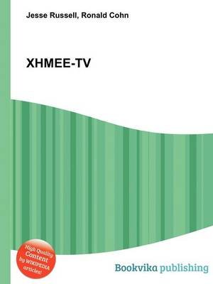 Xhmee-TV (Paperback): Jesse Russell, Ronald Cohn