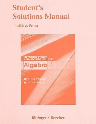 Student Solutions Manual for Introductory and Intermediate Algebra (Paperback, 4th Revised edition): Marvin L Bittinger, Judith...