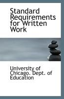 Standard Requirements for Written Work (Paperback): Universi Of Chicago Dept of Education
