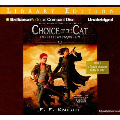 Choice of the Cat (Standard format, CD, Library ed.): E. E. Knight
