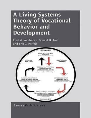 A Living Systems Theory of Vocational Behavior and Development (Electronic book text): Fred W. Vondracek, Donald H. Ford, Erik...
