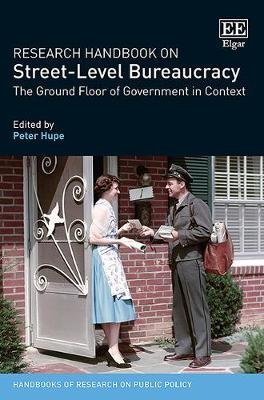 Research Handbook on Street-Level Bureaucracy - The Ground Floor of Government in Context (Hardcover): Peter Hupe