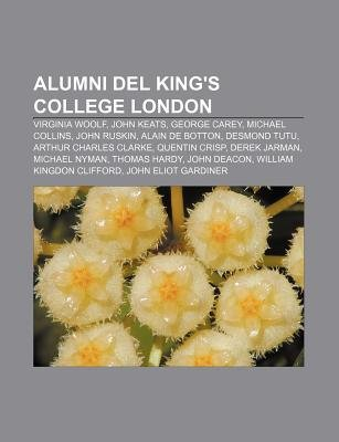 Alumni del King's College London - Virginia Woolf, John Keats, George Carey, Michael Collins, John Ruskin, Alain de...
