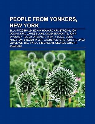 People from Yonkers, New York - Ella Fitzgerald, Edwin Howard Armstrong, Jon Voight, DMX, James Blake, David Berkowitz, Mary J....