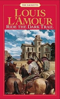 Ride the Dark Trail (Electronic book text): Louis L'Amour