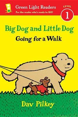 Big Dog and Little Dog: Going for a Walk (GLR Level 1) (Hardcover): Dav Pilkey