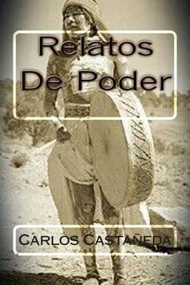 Relatos de Poder (Spanish, Paperback): Carlos Castaneda