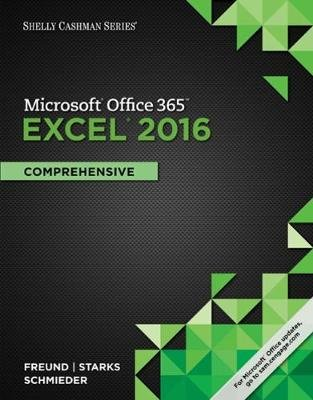 Shelly Cashman Series Microsoft Office 365 & Excel 2016 - Comprehensive (Paperback, New edition): Joy Starks, Eric Schmieder,...
