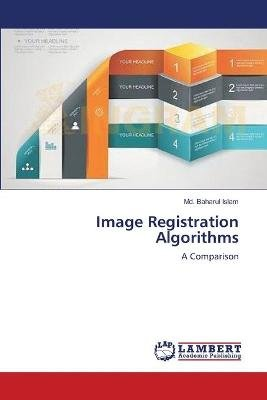Image Registration Algorithms (Paperback): Islam MD Baharul