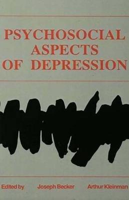 Psychosocial Aspects of Depression (Electronic book text): Joseph Becker, Arthur Kleinman