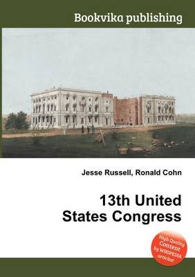 13th United States Congress (Paperback): Jesse Russell, Ronald Cohn