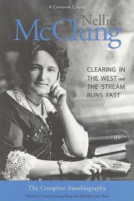 Nellie McClung - The Complete Autobiography (Paperback, 2 Rev Ed): Veronica Strong-Boag