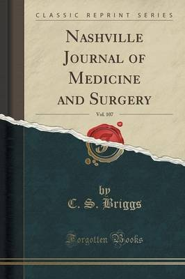 Nashville Journal of Medicine and Surgery, Vol. 107 (Classic Reprint) (Paperback): C. S. Briggs