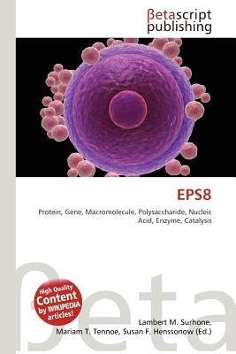 Eps8 (Paperback): Lambert M. Surhone, Mariam T. Tennoe, Susan F. Henssonow