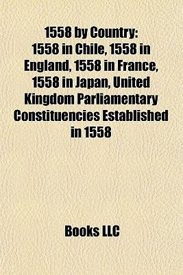1558 by Country - 1558 in Ireland, (Paperback): Books Llc, Books Group