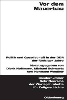 VOR Dem Mauerbau (English, German, Electronic book text): Dierk Hoffmann, Michael Schwartz, Hermann Wentker