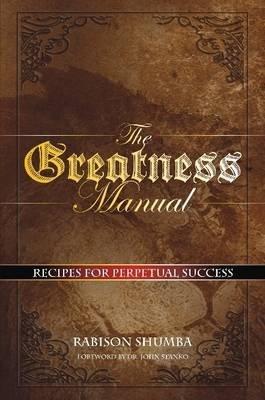 The Greatness Manual (Paperback): Rabison Shumba
