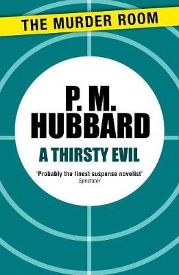 A Thirsty Evil (Electronic book text, Digital original): P. M Hubbard