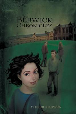 The Berwick Chronicles (Electronic book text): Victor Simpson