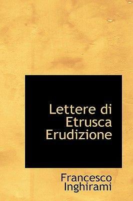 Lettere Di Etrusca Erudizione (Paperback): Francesco Inghirami