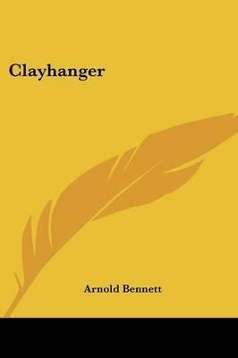 Clayhanger (Paperback): Arnold Bennett