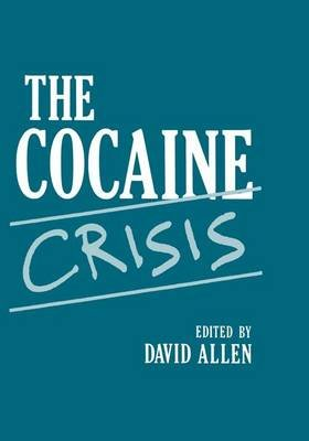 The Cocaine Crisis (Hardcover, 1987 ed.): David F. Allen